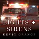 Lights and Sirens: The Education of a Paramedic, Kevin Grange