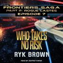 Who Takes No Risk, Ryk Brown