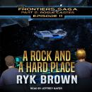 A Rock and a Hard Place Audiobook