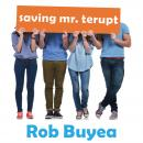 Saving Mr. Terupt, Rob Buyea