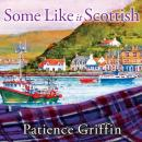 Some Like It Scottish, Patience Griffin