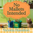 No Mallets Intended Audiobook