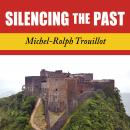 Silencing the Past: Power and the Production of History, Michel-Rolph Trouillot