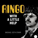 Ringo: With a Little Help, Michael Seth Starr