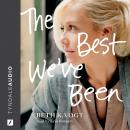 The Best We've Been Audiobook