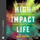 High-Impact Life: A Sports Agent's Secrets to Finding and Fulfilling a Purpose You Can't Lose Audiobook