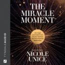 The Miracle Moment: How Tough Conversations Can Actually Transform Your Most Important Relationships Audiobook