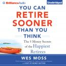 You Can Retire Sooner Than You Think, Wes Moss