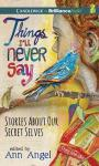 Things I'll Never Say Audiobook