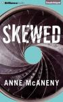 Skewed, Anne McAneny