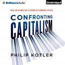 Confronting Capitalism, Philip Kotler, Ph.D.