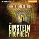 Einstein Prophecy, Robert Masello