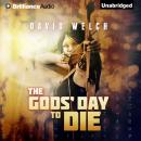 Gods' Day to Die, David Welch