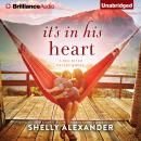 It's In His Heart, Shelly Alexander