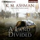 Land Divided, K. M. Ashman