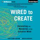 Wired to Create, Carolyn Gregoire, Scott Barry Kaufman