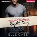 Wrong Number, Right Guy, Elle Casey
