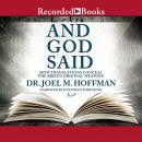 And God Said: How Translations Conceal the Bible's Original Meaning, Dr. Joel M. Hoffman