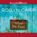 What We Find, Robyn Carr