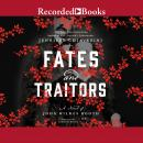 Fates and Traitors: A Novel of John Wilkes Booth, Jennifer Chiaverini