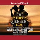 Those Jensen Boys!, William W. Johnstone, J.A. Johnstone
