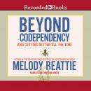 Beyond Codependency: And Getting Better All the Time, Melody Beattie
