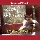 Touchy Subjects: Stories Audiobook