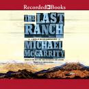 Last Ranch: A Novel of the New American West, Michael McGarrity