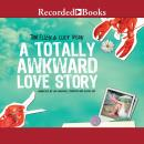 Totally Awkward Love Story, Lucy Ivison, Tom Ellen