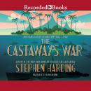Castaway's War: One Man's Battle Against Imperial Japan, Stephen Harding
