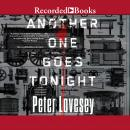 Another One Goes Tonight, Peter Lovesey