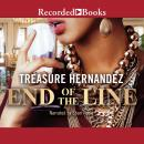 End of the Line, Treasure Hernandez