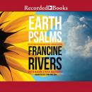 Earth Psalms: Reflections on How God Speaks through Nature, Karin Stock Buursma, Francine Rivers