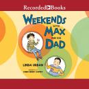 Weekends with Max and His Dad Audiobook