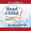 Head in the Cloud: Why Knowing Things Still Matters When Facts Are So Easy to Look Up, William Poundstone