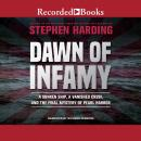 Dawn of Infamy: A Sunken Ship, a Vanished Crew, and the Final Mystery of Pearl Harbor, Stephen Harding