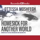 Homesick for Another World: Stories, Ottessa Moshfegh