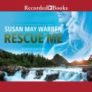 Rescue Me, Susan May Warren