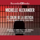 El Color de la Justicia (The Color of Justice): La nueva segregacion racial en Estados Unidos, Ethel Odriozola, Carmen Valle, Michelle Alexander