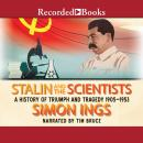 Stalin and the Scientists: A History of Triumph and Tragedy, 1905-1953, Simon Ings