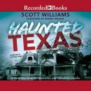 Haunted Texas: Famous Phantoms, Sinister Sites, and Lingering Legends, second edition, Donna Ingham, Scott Williams