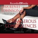 Dangerous Consequences Audiobook