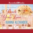 Back to Your Love, Kianna Alexander