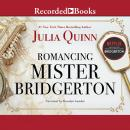 Romancing Mister Bridgerton Audiobook