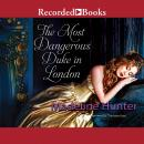 Most Dangerous Duke in London, Madeline Hunter