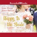 Happy Is the Bride, Kate Pearce, Cat Johnson, Lori Wilde, Janet Dailey