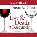 Love & Death in Burgundy, Susan C. Shea