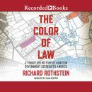 Color of Law: A Forgotten History of How Our Government Segregated America, Richard Rothstein