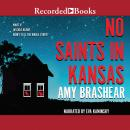 No Saints in Kansas, Amy Brashear