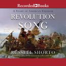 Revolution Song: A Story of American Freedom, Russell Shorto